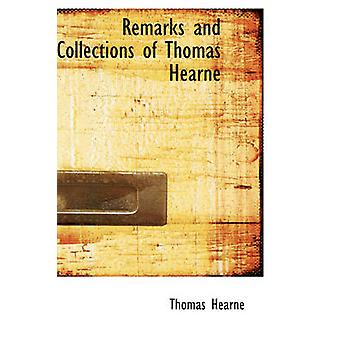 Remarks and Collections of Thomas Hearne by Hearne & Thomas