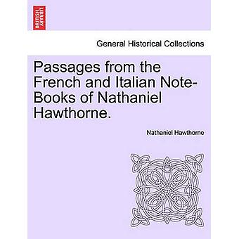 Passages from the French and Italian NoteBooks of Nathaniel Hawthorne. VOL. I by Hawthorne & Nathaniel