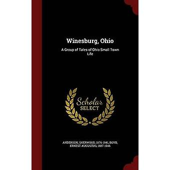 Winesburg Ohio A Group of Tales of Ohio Small Town Life by Anderson & Sherwood