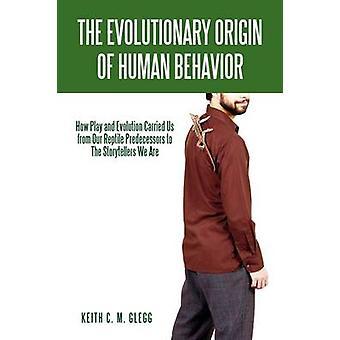 Comment jouer à l'origine du comportement humain et l'évolution nous fait de nos prédécesseurs Reptile pour les conteurs nous sommes Glegg & Keith C. m.