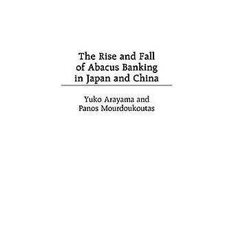 The Rise and Fall of Abacus Banking in Japan and China by Arayama & Yuko