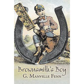 Brownsmiths Boy by G. Manville Fenn Fiction Action  Adventure by Fenn & G. Manville