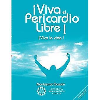 Viva el Pericardio Libre by Gascon Segundo & Montserrat