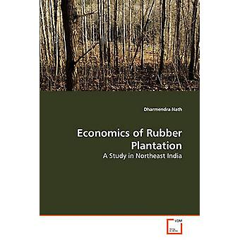 Economics of Rubber Plantation by Nath & Dharmendra