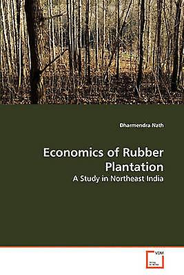 Economics of Rubber Plantation by Nath & DharHommesdra