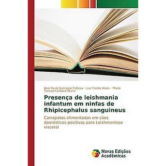 Presena de leishmania infantum em ninfas de Rhipicephalus sanguineus por Sampaio Feitosa Ana Paula