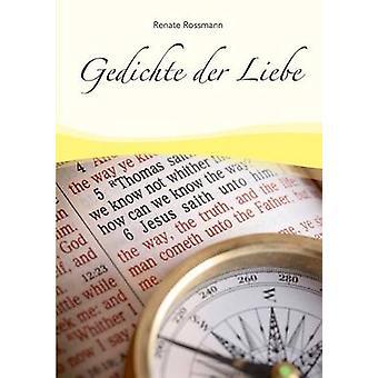 Gedichte Der Liebe von Rossmann & Renate