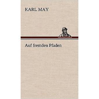 Auf Fremden Pfaden bis zum Mai & Karl