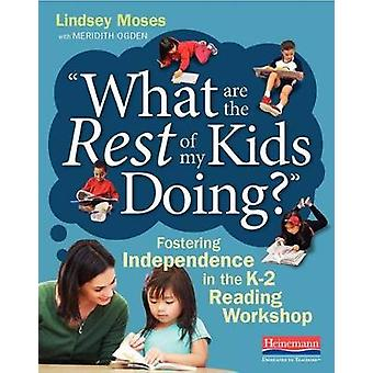 What Are the Rest of My Kids Doing? - Fostering Independence in the K-