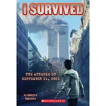 I Survived the Attacks of September 11th - 2001 by Lauren Tarshis - S