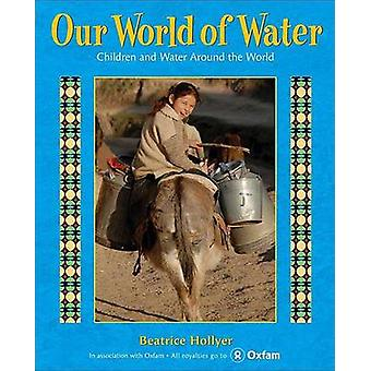 Our World of Water by Beatrice Hollyer - 9780805089417 Book