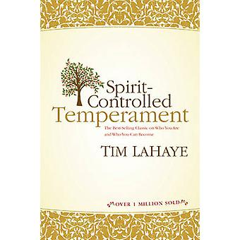 Spirit-Controlled Temperament (New Updated and Expanded) by Tim F. La