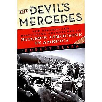 The Devil's Mercedes - The Bizarre and Disturbing Adventures of Hitler