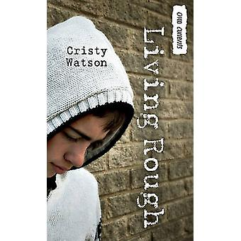 Living Rough by Cristy Watson - 9781554694341 Book