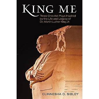 King Me - Three One-Act Plays Inspired by the Life and Legacy of Dr. M