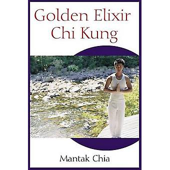 Golden Elixir Chi Kung by Mantak Chia - 9781594770265 Book