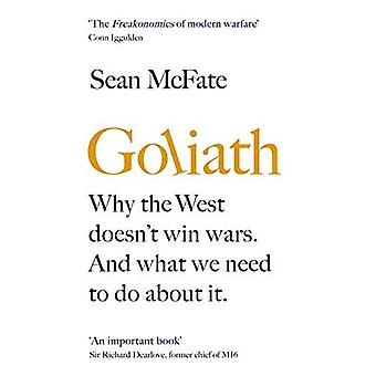 Goliath: Why the West Doesn't Win Wars. And Whata� We Need to Do About It.