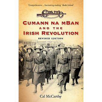 Cumann na mBan and the Irish Revolution (Paperback) by McCarthy Cal