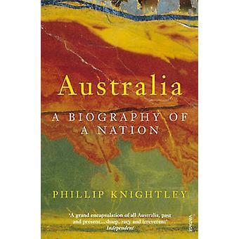 Australia - A Biography of a Nation by R. M. Crawford - Philip Knightl