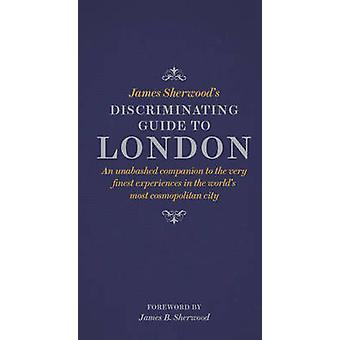 James Sherwoods diskriminera Guide till London - en oblyga Compani