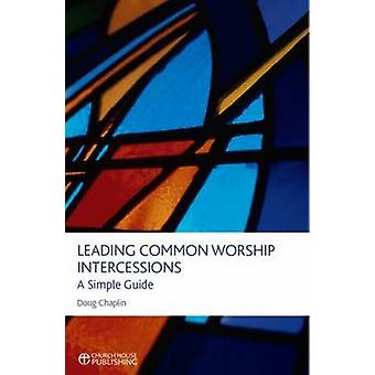 Leading Common Worship Intercessions - A Simple Guide by Doug Chaplin