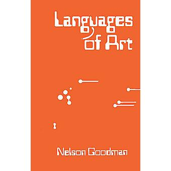 Languages of Art - An Approach to a Theory of Symbols by Nelson Goodma
