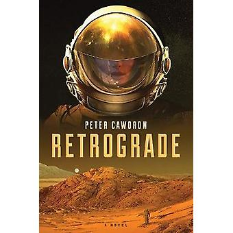Retrograde by Peter Cawdron - 9781328834553 Book