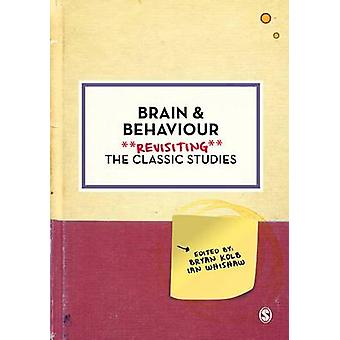 Brain & Behaviour - Revisiting the Classic Studies by Bryan Kolb - Ian