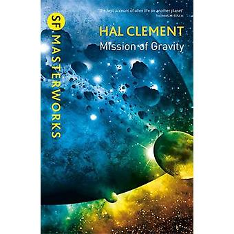 Mission of Gravity - Mesklinite Book 1 by Hal Clement - 9781473206380
