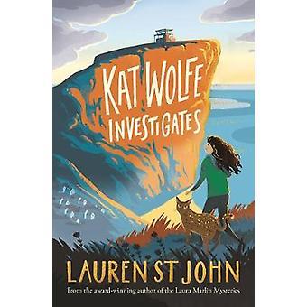 Kat Wolfe Investigates by Lauren St. John - 9781509871223 Book