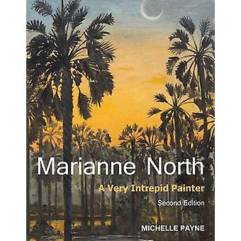 Marianne North - A Very Intrepid Painter. Second Edition. (New edition