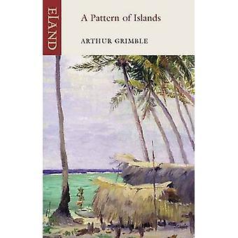 A Pattern of Islands by Arthur Grimble - 9781906011451 Book