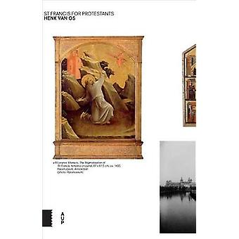 St Francis for Protestants by Henk Van OS - 9789462985025 Book