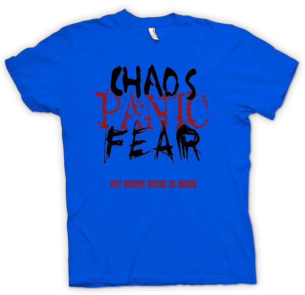 Mens t-skjorte - kaos panikk frykt - mitt arbeid er gjort her - Funny