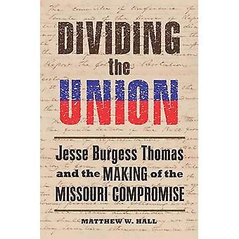 Splittrar unionen - Jesse Burgess Thomas och skapandet av Missou