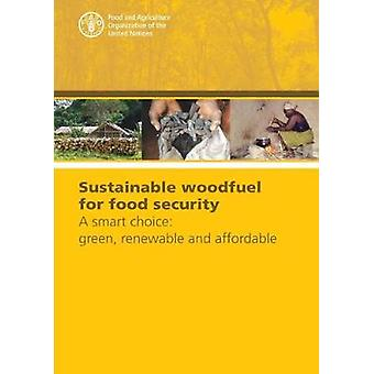 Sustainable Woodfuel for Food Security - A Smart Choice - Green - Renew