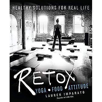 Retox: Yoga * alimentos * actitud soluciones saludables para la vida Real