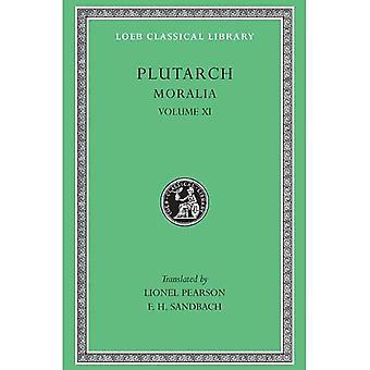 Moralia, Volume XI: On the Malice of Herodotus. Causes of Natural Phenomena (Loeb Classical Library)