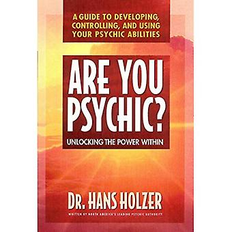 Are You Psychic?: Unlocking the Power within