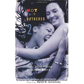 Hot and Bothered 2: Short Fiction on Lesbian Desire: v. 2