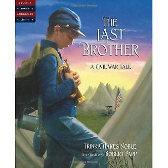 Le dernier frère: Un conte de la guerre civile (contes de jeunes américains)