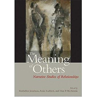 The Meaning of Others: Narrative Studies of Relationships