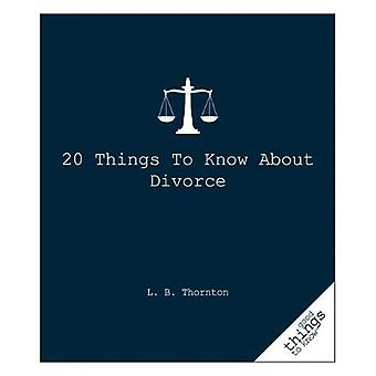 20 Things to Know about Divorce (Good Things to Know)
