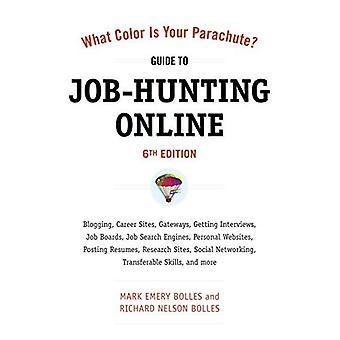 Quelle couleur est votre Parachute? Guide de recherche d'emploi en ligne: blogs, Sites de carrière, passerelles, faire des entrevues, Job Boards, moteurs de recherche d'emploi, sites Web personnels, affichant des curriculum vitæ, des Sites de recherche, Social Netwo