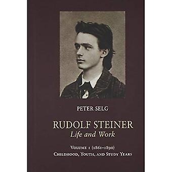 Rudolf Steiner, de vie et de travail: (1861-1890): enfance, jeunesse et années de l'étude Volume 1