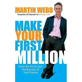Göra din första miljon: Dike 9-5 och starta verksamhet i dina drömmar