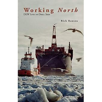 Working North : DEW Line to Drill Ship