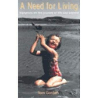 A Need for Living: Signposts on the Journey of Life and Beyond