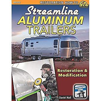 Streamline Aluminum Trailers� Restoration and Modification