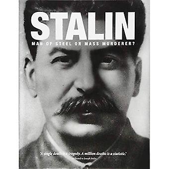 Stalin: Man of Steel or Mass Murderer?